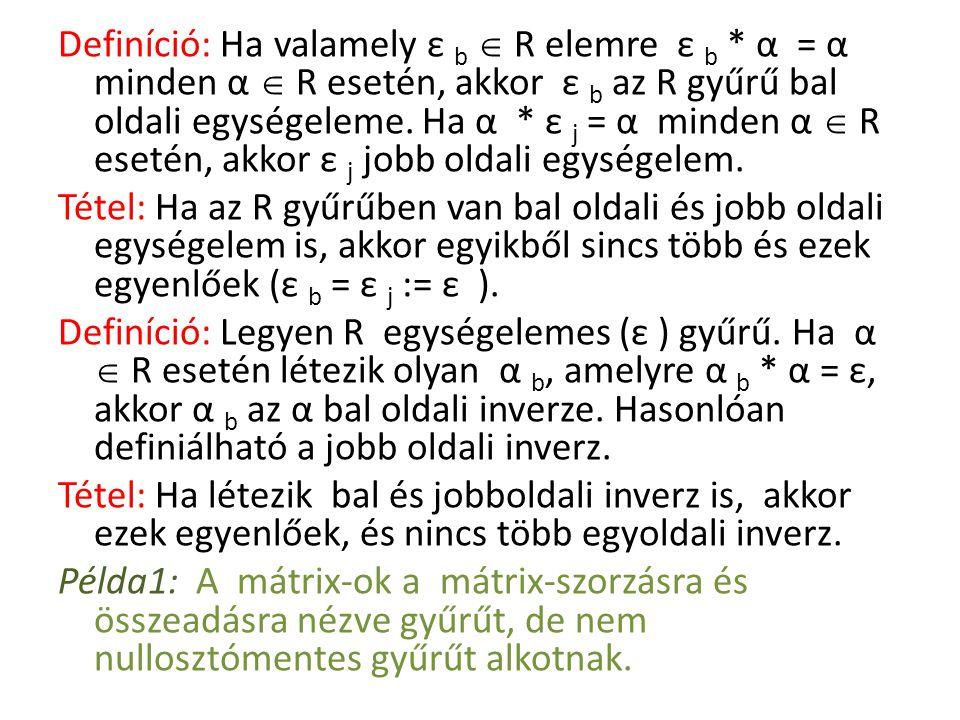 Definíció: Ha valamely ε b  R elemre ε b