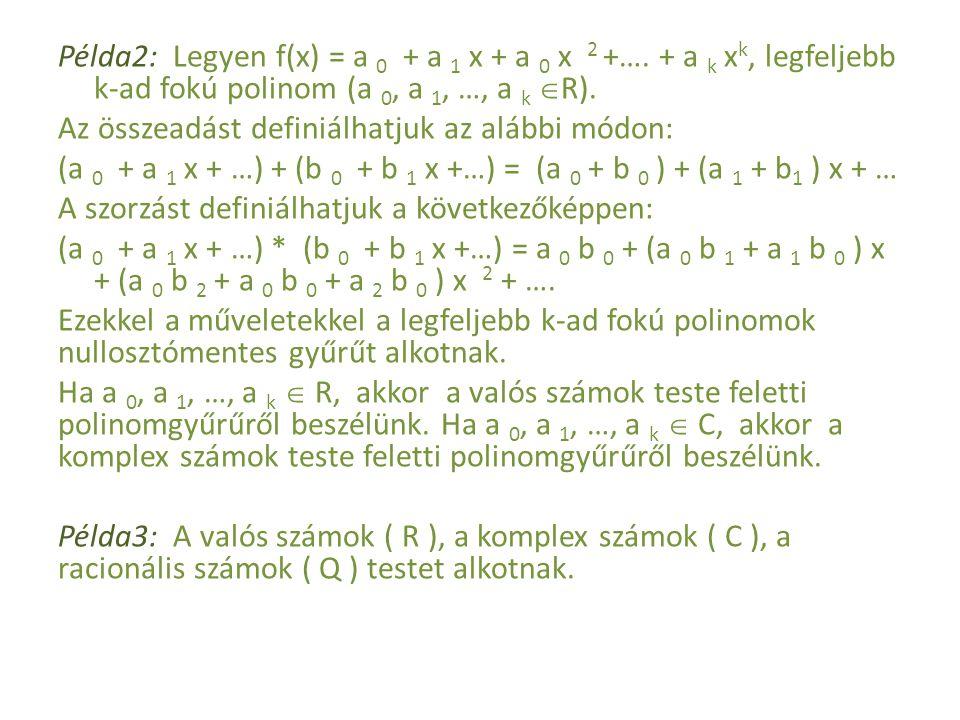 Példa2: Legyen f(x) = a 0 + a 1 x + a 0 x 2 +…