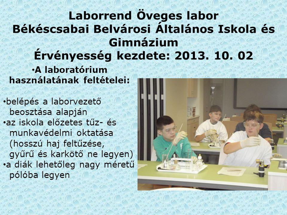 A laboratórium használatának feltételei: