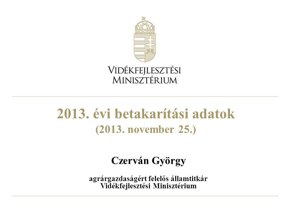2013. évi betakarítási adatok (2013. november 25.)