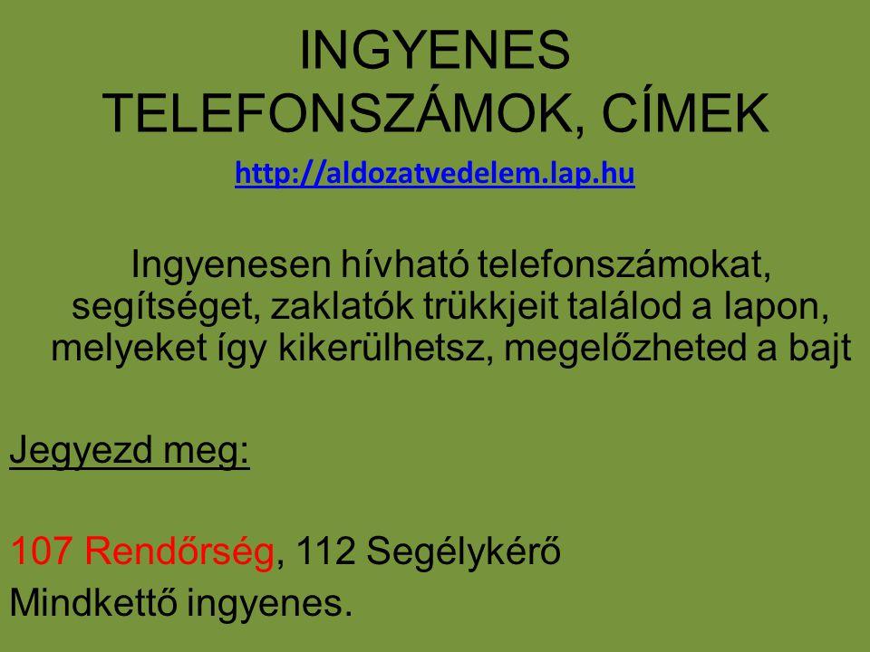 INGYENES TELEFONSZÁMOK, CÍMEK