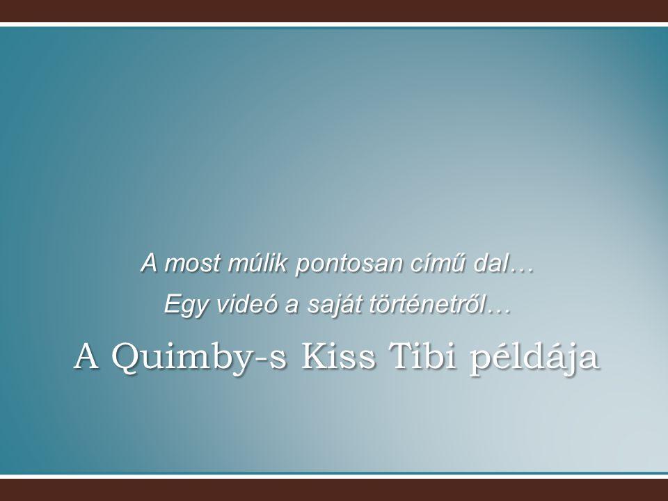 A Quimby-s Kiss Tibi példája