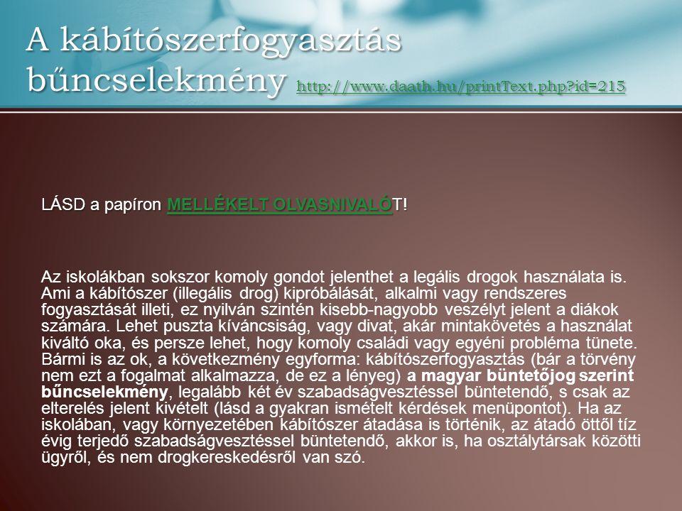 A kábítószerfogyasztás bűncselekmény http://www. daath. hu/printText