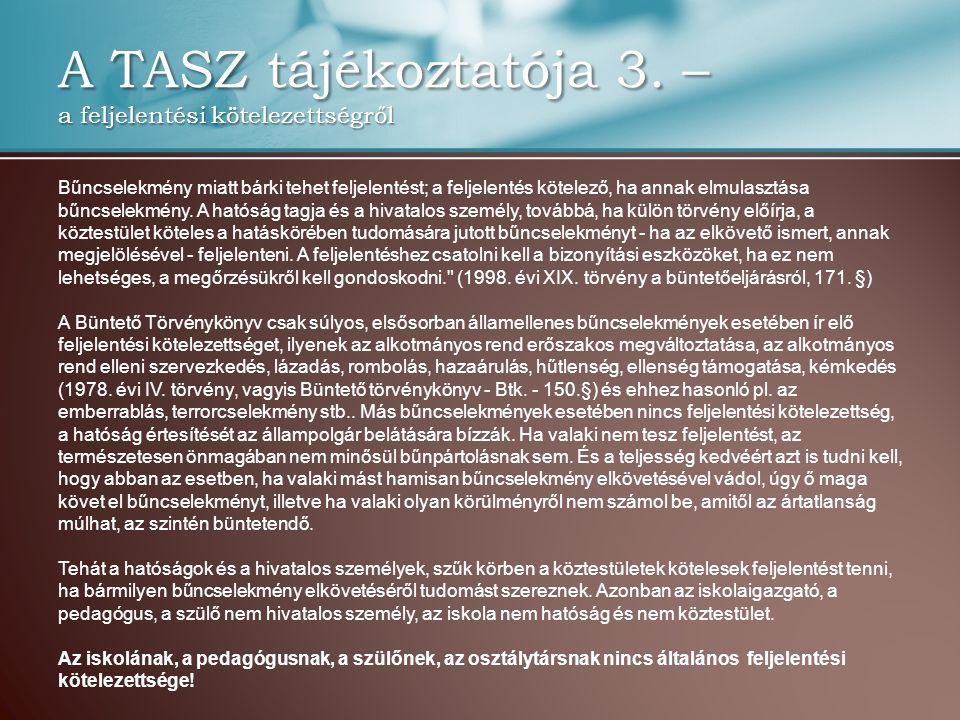 A TASZ tájékoztatója 3. – a feljelentési kötelezettségről