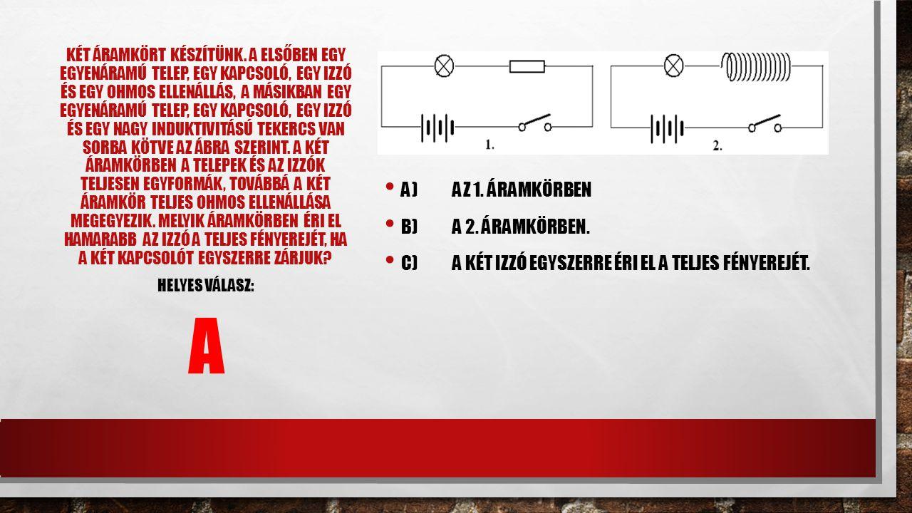A a) Az 1. áramkörben b) A 2. áramkörben.