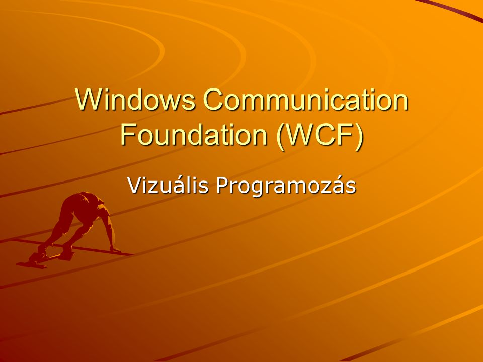Windows Communication Foundation (WCF)