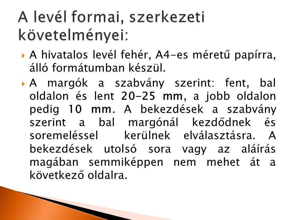 A levél formai, szerkezeti követelményei: