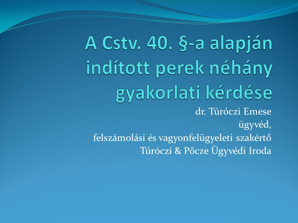 A Cstv. 40. §-a alapján indított perek néhány gyakorlati kérdése