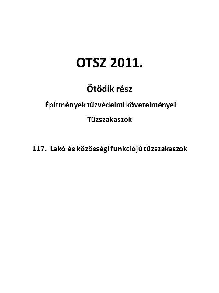 OTSZ 2011. Ötödik rész Építmények tűzvédelmi követelményei