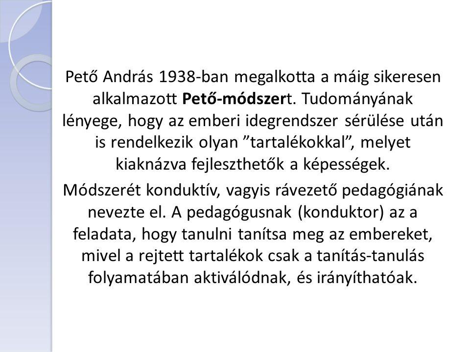 Pető András 1938-ban megalkotta a máig sikeresen alkalmazott Pető-módszert.