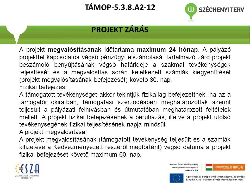 TÁMOP-5.3.8.A2-12 PROJEKT ZÁRÁS