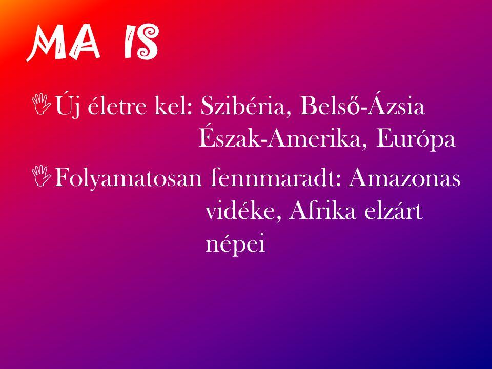 MA IS Új életre kel: Szibéria, Belső-Ázsia Észak-Amerika, Európa