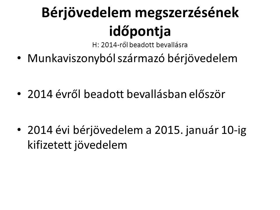 Bérjövedelem megszerzésének időpontja H: 2014-ről beadott bevallásra
