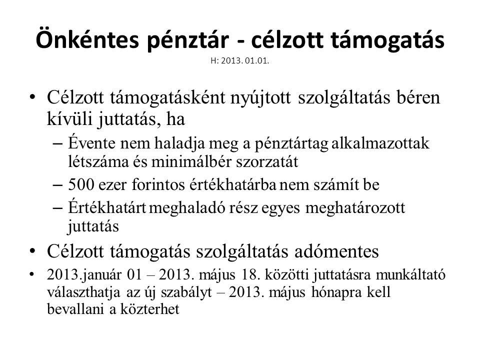 Önkéntes pénztár - célzott támogatás H: 2013. 01.01.