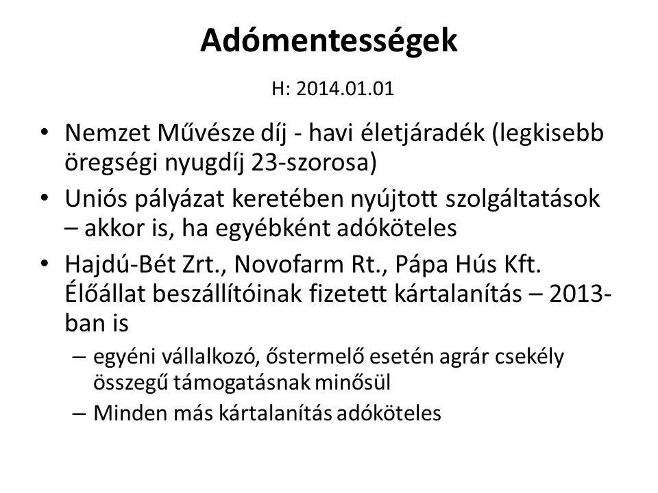 Adómentességek H: 2014.01.01 Nemzet Művésze díj - havi életjáradék (legkisebb öregségi nyugdíj 23-szorosa)
