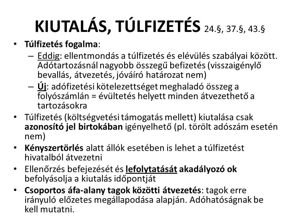 KIUTALÁS, TÚLFIZETÉS 24.§, 37.§, 43.§