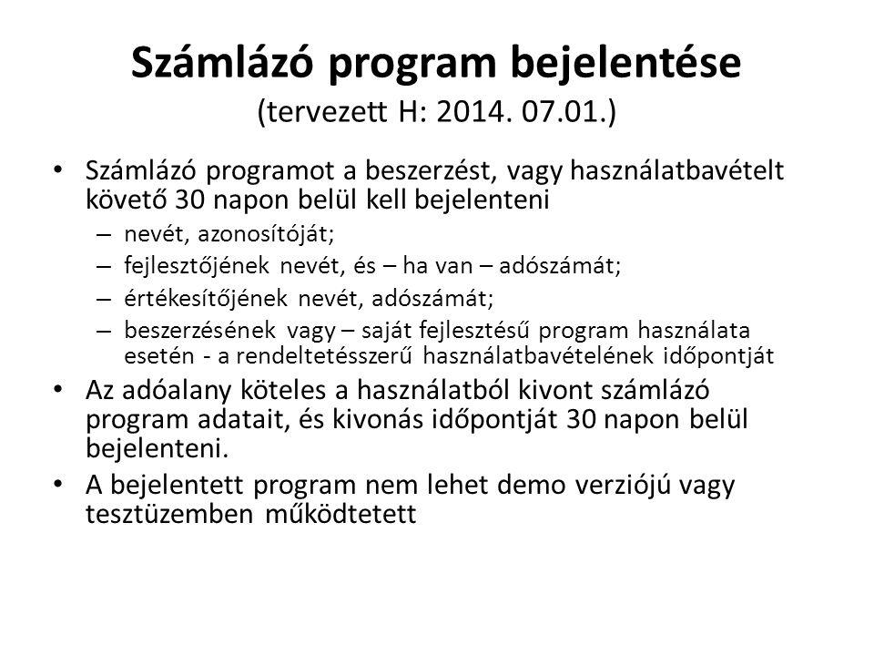 Számlázó program bejelentése (tervezett H: 2014. 07.01.)