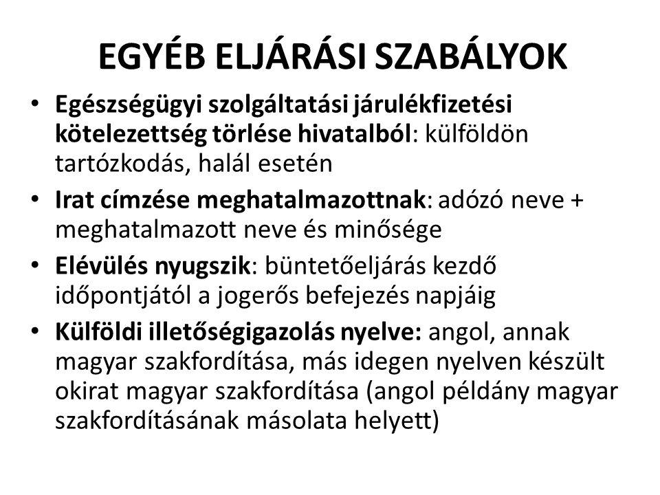 EGYÉB ELJÁRÁSI SZABÁLYOK