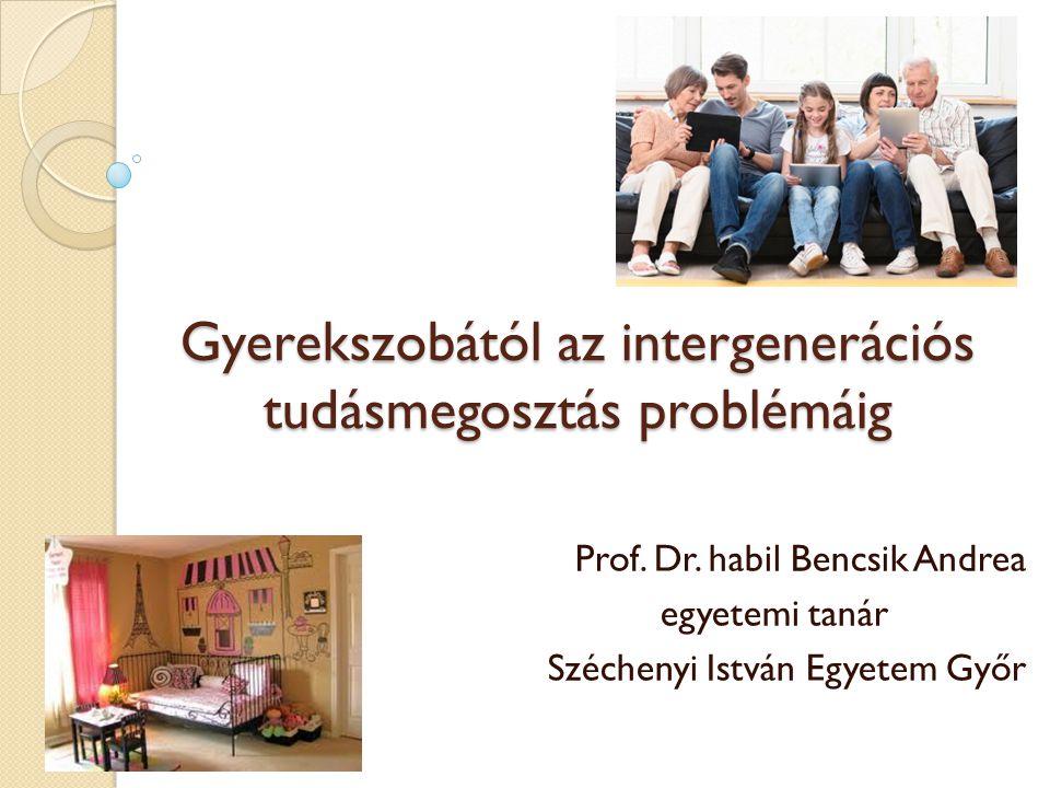 Gyerekszobától az intergenerációs tudásmegosztás problémáig