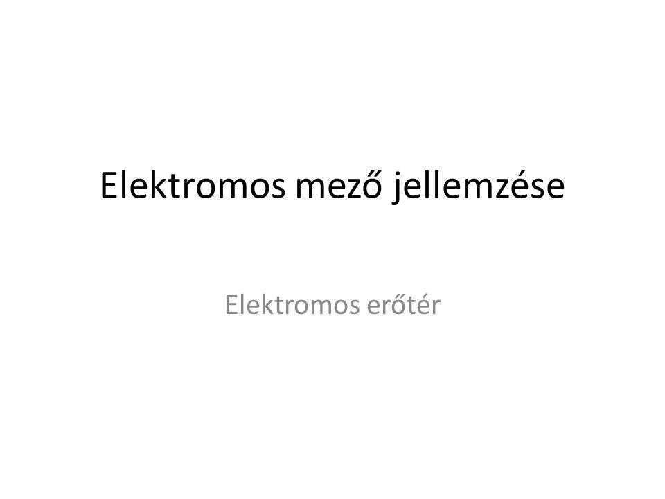 Elektromos mező jellemzése