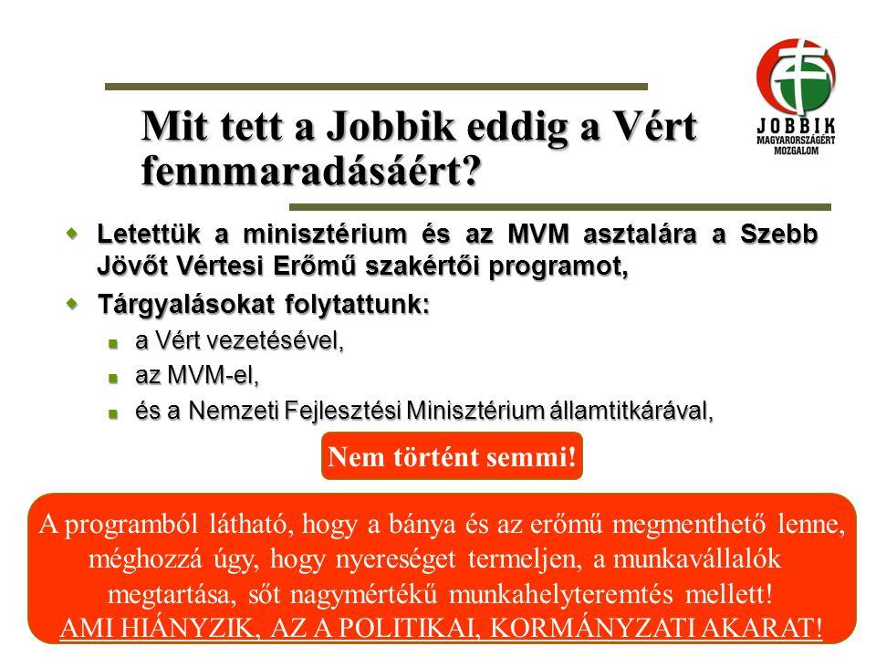 Mit tett a Jobbik eddig a Vért fennmaradásáért