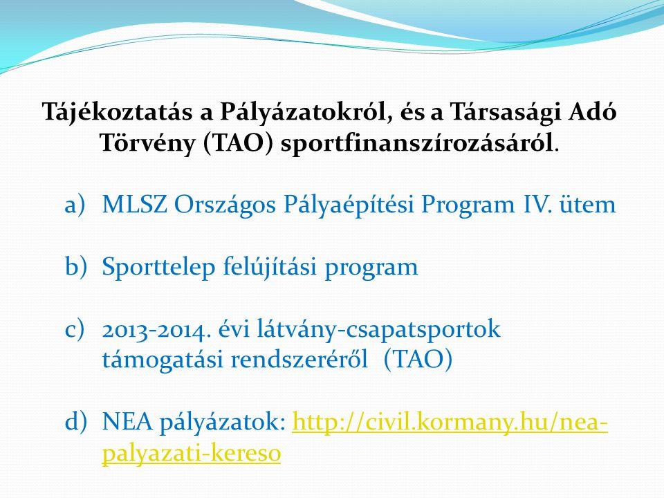 Tájékoztatás a Pályázatokról, és a Társasági Adó Törvény (TAO) sportfinanszírozásáról.