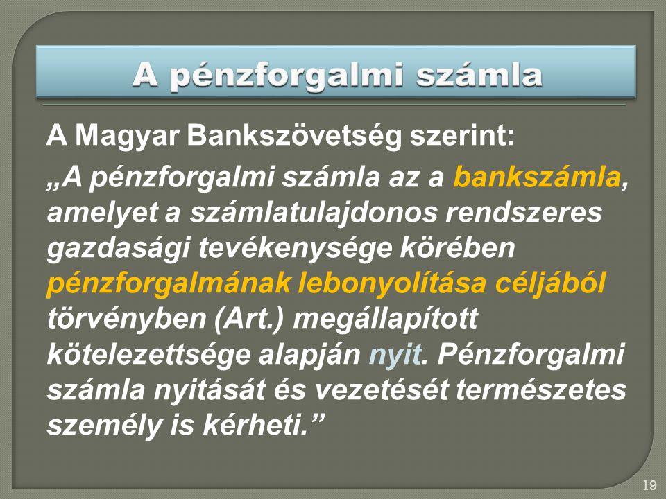 A pénzforgalmi számla A Magyar Bankszövetség szerint: