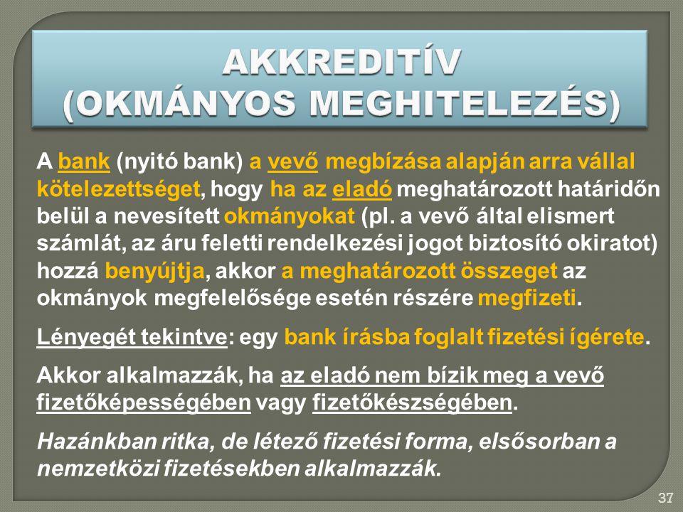 AKKREDITÍV (OKMÁNYOS MEGHITELEZÉS)