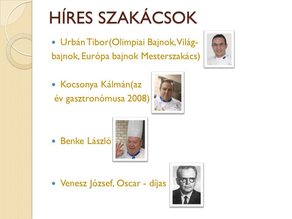 HÍRES SZAKÁCSOK Urbán Tibor(Olimpiai Bajnok, Világ-