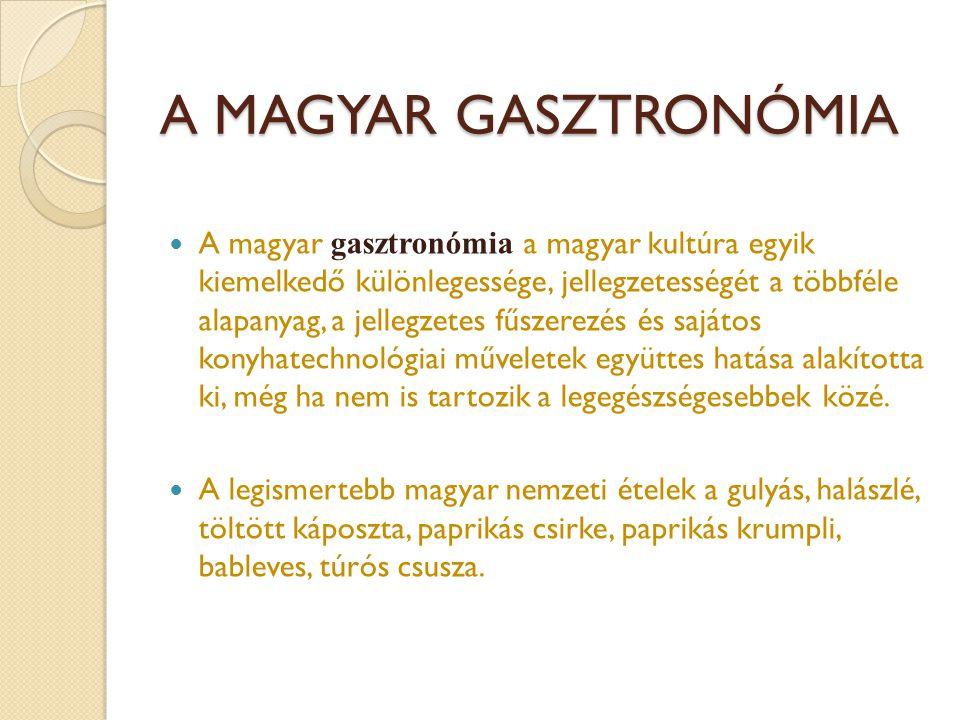 A MAGYAR GASZTRONÓMIA
