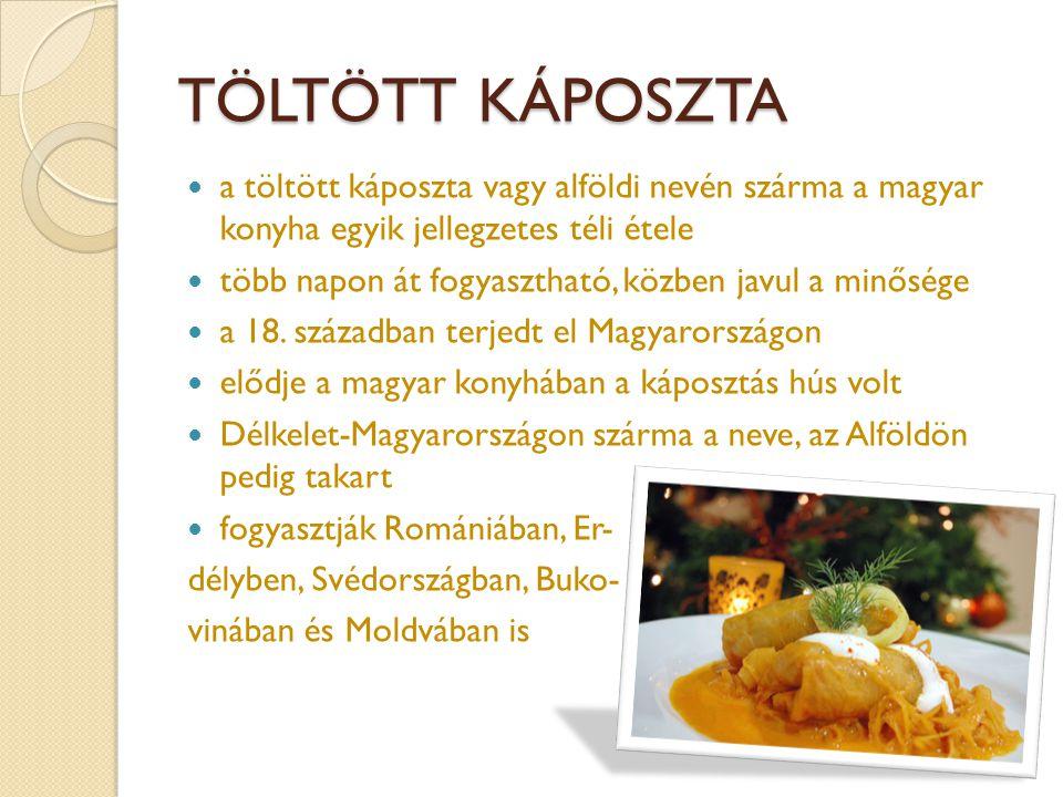 TÖLTÖTT KÁPOSZTA a töltött káposzta vagy alföldi nevén szárma a magyar konyha egyik jellegzetes téli étele.