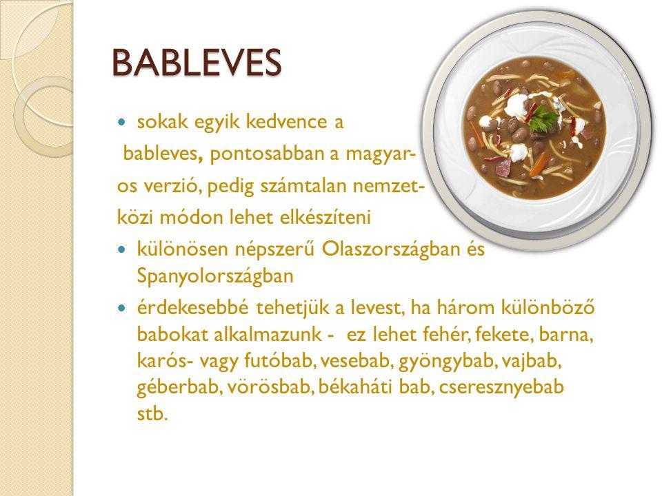 BABLEVES sokak egyik kedvence a bableves, pontosabban a magyar-