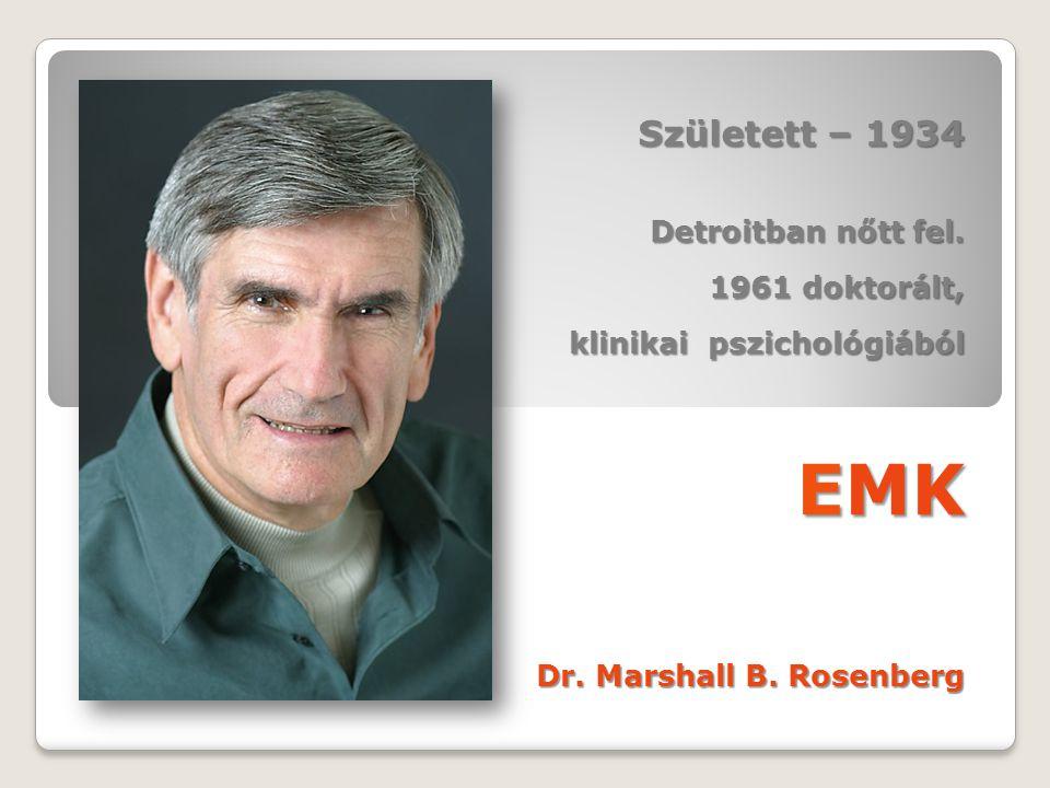 EMK Született – 1934 Dr. Marshall B. Rosenberg Detroitban nőtt fel.