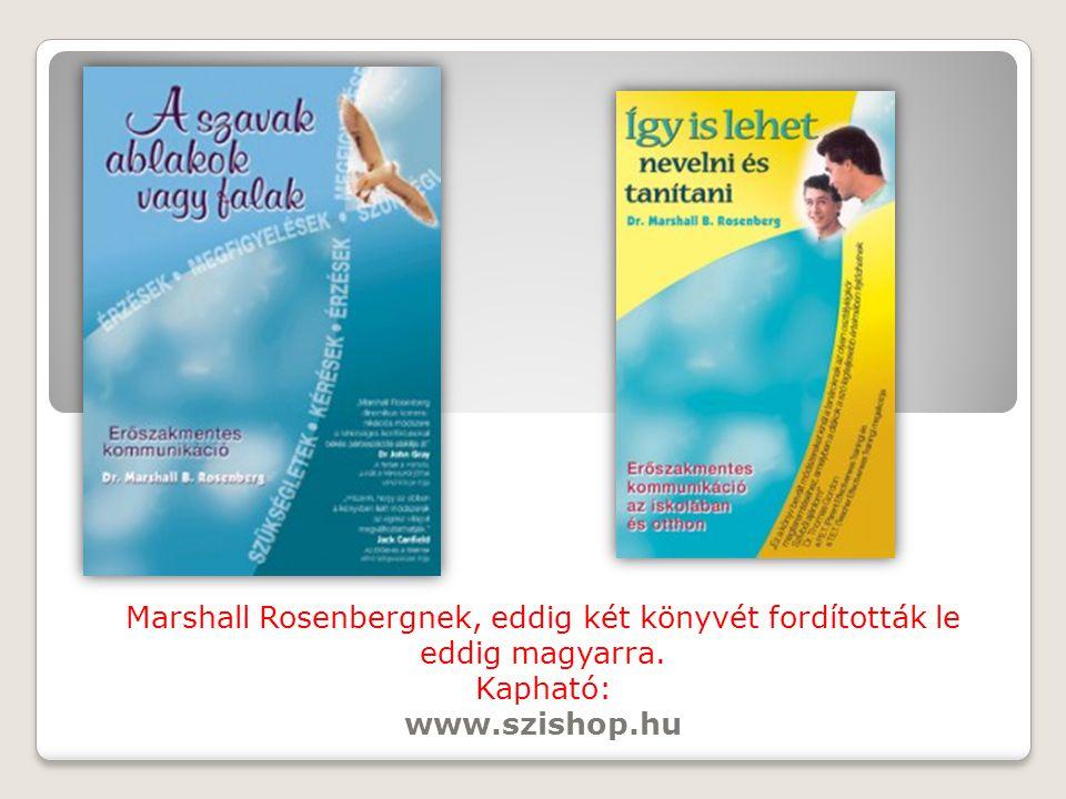 Marshall Rosenbergnek, eddig két könyvét fordították le eddig magyarra.