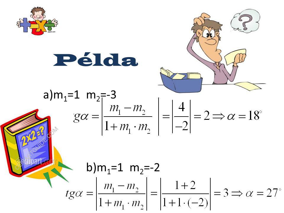 Példa a)m1=1 m2=-3 b)m1=1 m2=-2