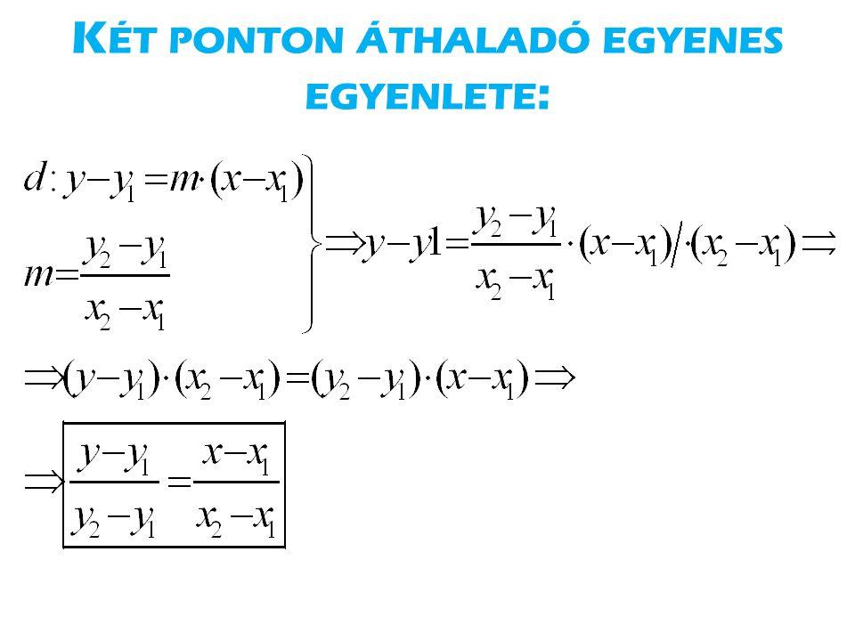 Két ponton áthaladó egyenes egyenlete: