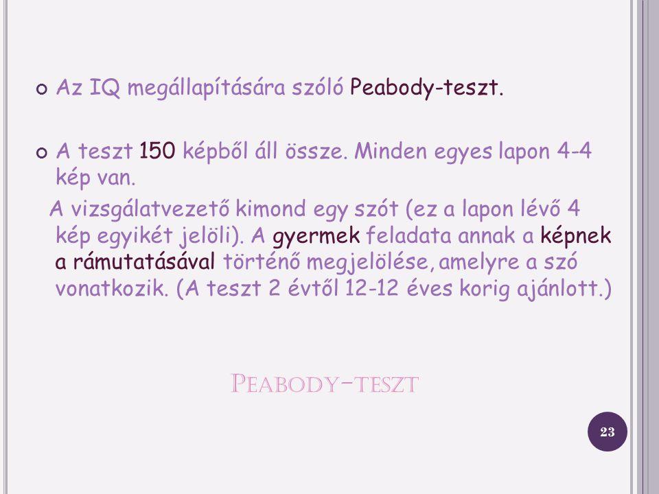 Peabody-teszt Az IQ megállapítására szóló Peabody-teszt.