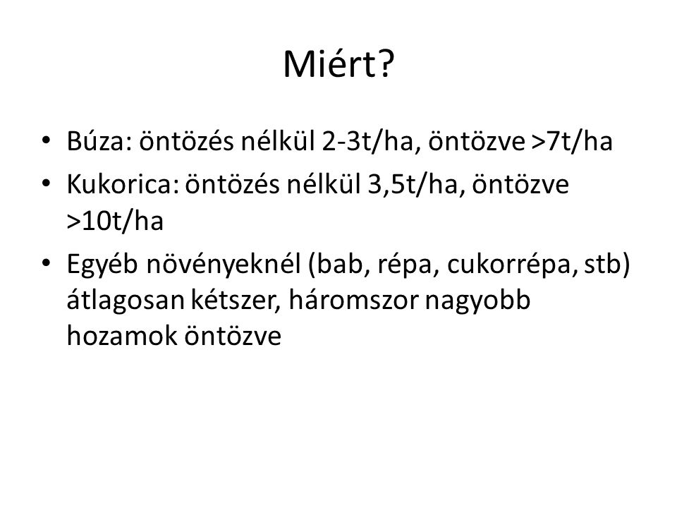 Miért Búza: öntözés nélkül 2-3t/ha, öntözve >7t/ha