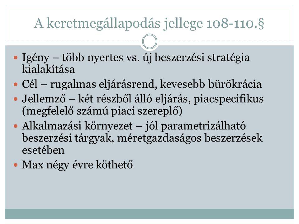 A keretmegállapodás jellege 108-110.§