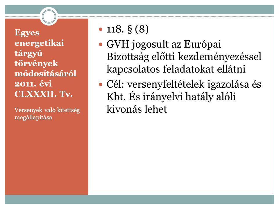 118. § (8) GVH jogosult az Európai Bizottság előtti kezdeményezéssel kapcsolatos feladatokat ellátni.