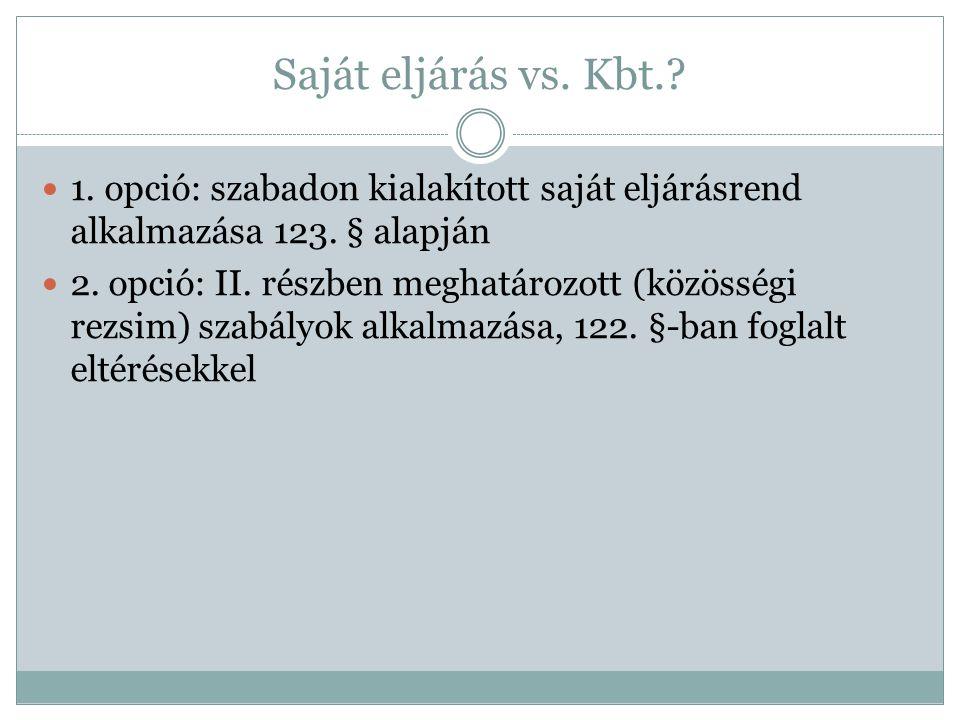 Saját eljárás vs. Kbt. 1. opció: szabadon kialakított saját eljárásrend alkalmazása 123. § alapján.