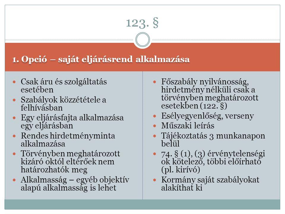 123. § 1. Opció – saját eljárásrend alkalmazása