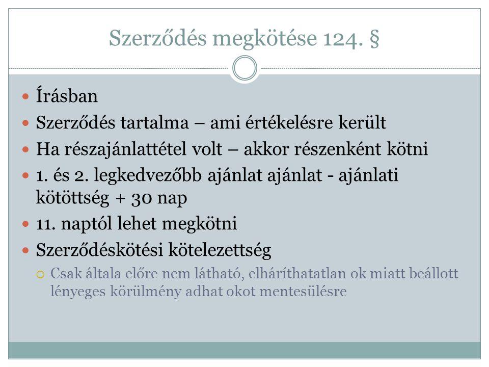 Szerződés megkötése 124. § Írásban