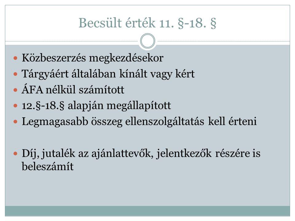 Becsült érték 11. §-18. § Közbeszerzés megkezdésekor