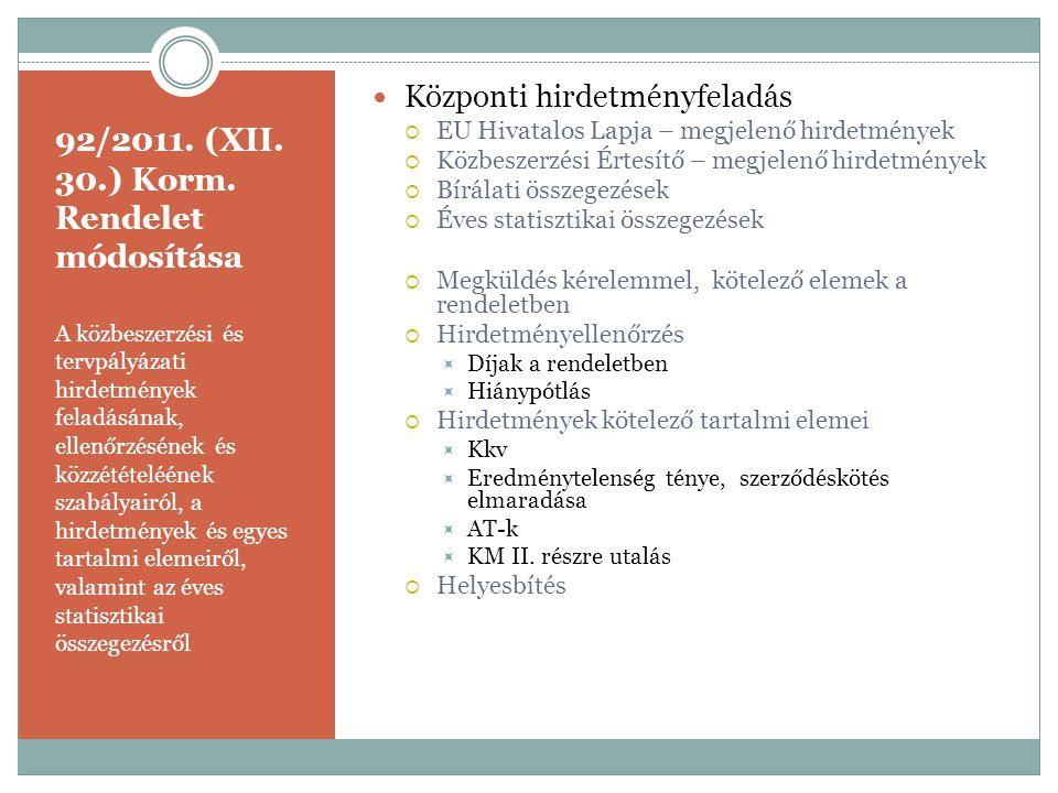 92/2011. (XII. 30.) Korm. Rendelet módosítása
