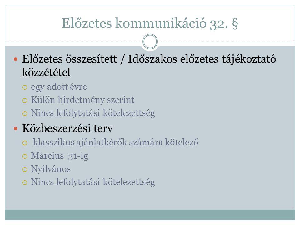 Előzetes kommunikáció 32. §