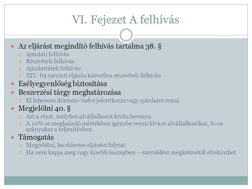 VI. Fejezet A felhívás Az eljárást megindító felhívás tartalma 38. §