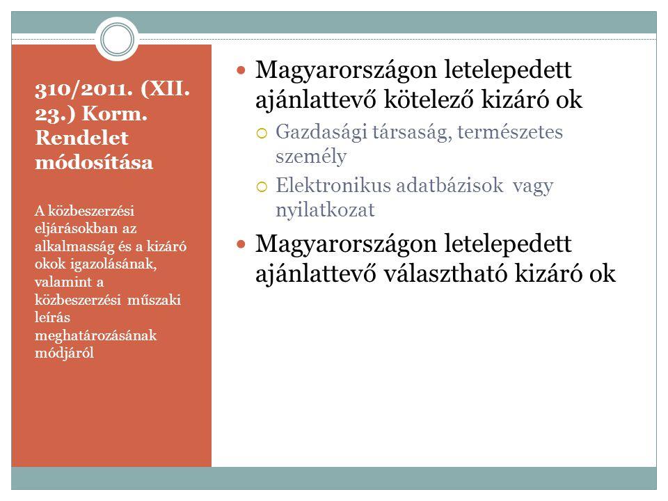 310/2011. (XII. 23.) Korm. Rendelet módosítása