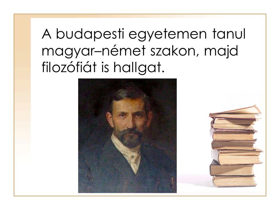 A budapesti egyetemen tanul magyar–német szakon, majd filozófiát is hallgat.