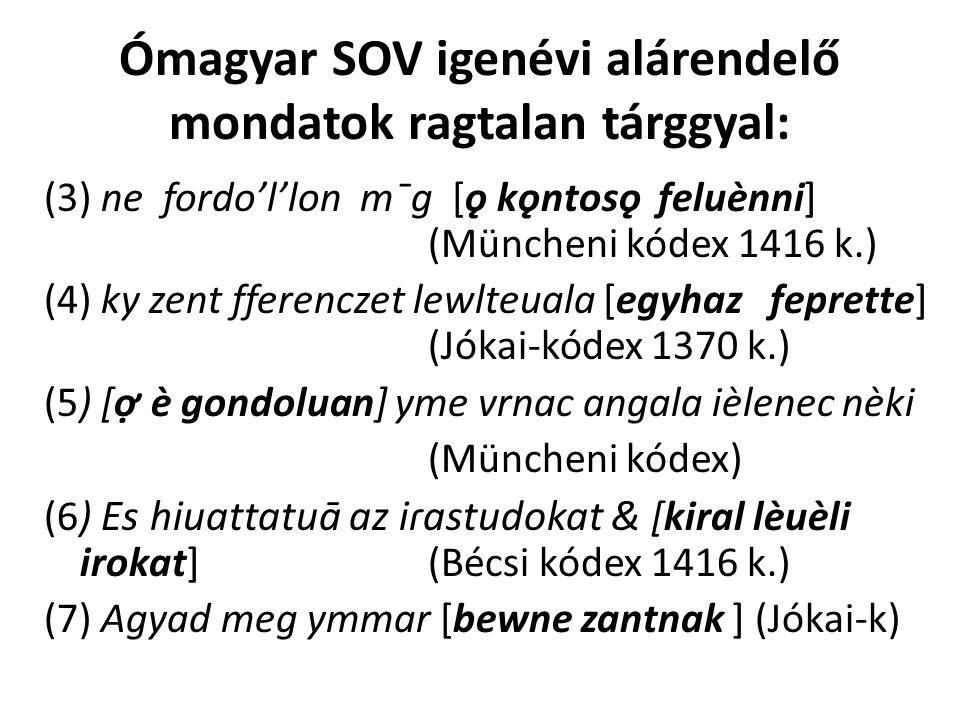 Ómagyar SOV igenévi alárendelő mondatok ragtalan tárggyal: